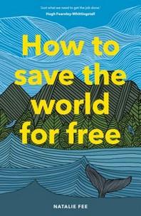 [해외]How to Save the World for Free