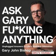 Ask Gary Fu*king Anything