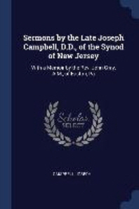 Sermons by the Late Joseph Campbell, D.D., of the Synod of New Jersey