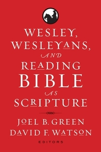 [해외]Wesley, Wesleyans, and Reading Bible as Scripture (Hardcover)