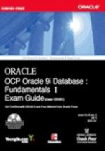 OCP ORACLE 9I DATABASE (EXAM 1Z0-031):FUNDAMENTALS 1 EXAM GUIDE(CD-ROM