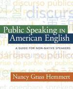 Public Speaking in American English : A Guide for Non-native Speakers
