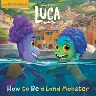 [해외]How to Be a Land Monster (Disney/Pixar Luca) (Paperback)