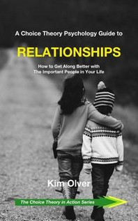 [해외]A Choice Theory Psychology Guide to Relationships