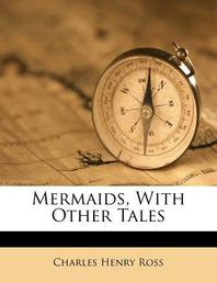 Mermaids, with Other Tales