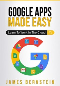 Google Apps Made Easy