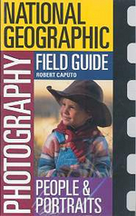National Geographic Photography Field Guide : People and Portraits