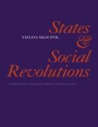 States and Social Revolutions : A Comparative Analysis of France, Russia and China