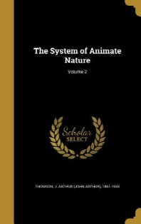 The System of Animate Nature; Volume 2