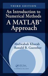 An Introduction to Numerical Methods: A MATLAB Approach [With CDROM]