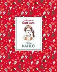 Frida Kahlo  ( Little Guides To Great Lives )