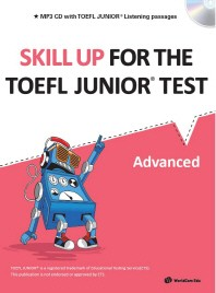Skill Up for the TOEFL Junior Test(Advanced)(CD1장포함)