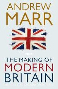 The Making of Modern Britain: From Queen Victoria to VE Day [Paperback]