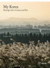 My Korea(���� �ڸ���): Musings with a Camera and Pen(���庻 HardCover)