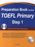 Preparation Book for the TOEFL Primary Step. 1(CD1������)