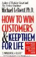 [보유]How to Win Customers and Keep Them for Life : Revised and Updated for the Digital Age