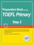 Preparation Book for the TOEFL Primary Step. 2(CD1장포함)