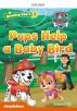 PAW Pups Help a Baby Bird