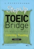 STEP UP TOEIC BRIDGE LISTENING READING ADVANCED(초중급자를 위한 주니어 토익)(CD2장포함)