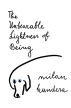 The Unbearable Lightness of Being ( Perennial Classics )