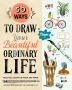 [보유]50 Ways to Draw Your Beautiful, Ordinary Life
