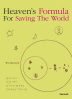 Heaven's Formula For Saving The World