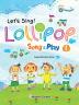 Lollipop Song & Play(롤리팝 영어동요). 1(AudioCD1장포함)