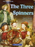 THE THREE SPINNERS(CD1장포함)(EASY STORY HOUSE)