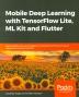 [보유]Mobile Deep Learning with TensorFlow Lite, ML Kit and Flutter