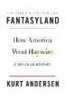[보유]Fantasyland: How America Went Haywire