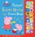 [보유]Peppa Pig: Peppa's Super Noisy Sound Book