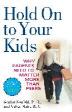 [보유]Hold on to Your Kids : Why Parents Need to Matter More Than Peers