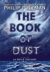 The Book of Dust: La Belle Sauvage (Book of Dust #1)