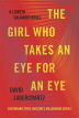 The Girl Who Takes an Eye for an Eye ( Millennium #5 )