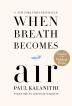 [����]When Breath Becomes Air [Deckle Edge]