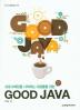 Good JAVA(프로그래밍을 시작하는 사람들을 위한)(IT CookBook 199)