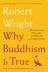 [보유]Why Buddhism Is True