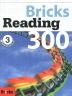 Bricks Reading 300. 3(SB+WB)(CD1장포함)