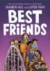 [보유]Best Friends - A Chicago Public Library Best of the Best Book of 2019