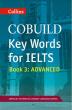 Collins Cobuild Key Words for IELTS Book. 3: Advanced