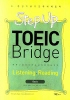 Step Up TOEIC Bridge ListeningㆍReading(초중급자를 위한 주니어 토익)(CD2장포함)(스텝 업 토익 브릿지
