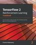 [보유]TensorFlow 2 Reinforcement Learning Cookbook