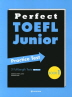 Perfect TOEFL Junior Practice Test. Book 1(CD1장포함)