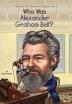 [보유]Who Was Alexander Graham Bell?
