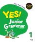 Yes! Junior Grammar. 1