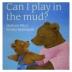 [보유]Can I Play in the Mud?