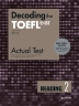 Decoding the TOEFL iBT Actual Test Reading. 2