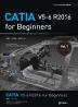 CATIA V5-6 R2016 for Beginners