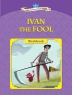 Ivan the Fool : Young Learners Classic Readers 4-10(CD1장포함)
