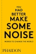 You Had Better Make Some Noise